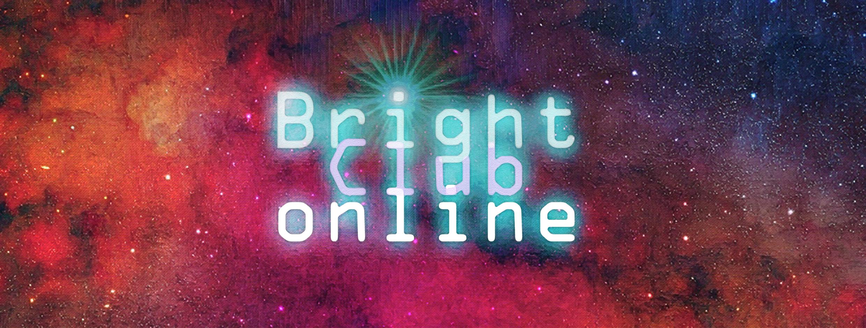 Bright Club Online!